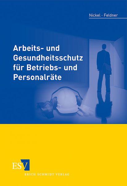 Arbeits- und Gesundheitsschutz für Betriebs- und Personalräte