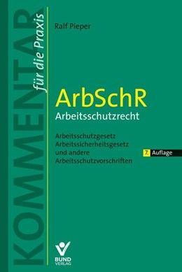ArbSchR - Arbeitsschutzrecht