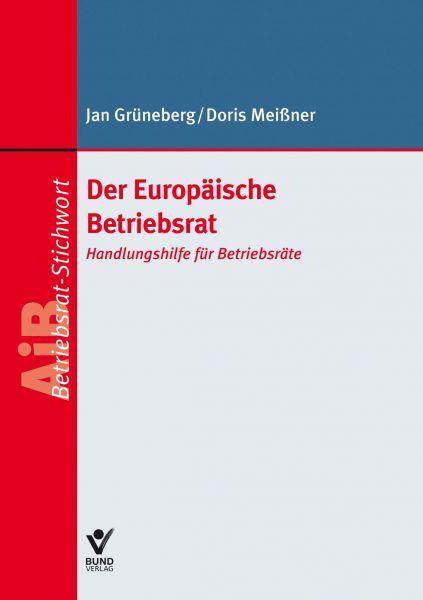 Europäische Betriebsräte (EBR ) und Betriebsräte Europäischer Gesellschaften (SE-BR )