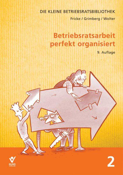 Betriebsratsarbeit perfekt organisiert