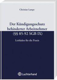 Der Kündigungsschutz behinderter Arbeitnehmer (Paragr. 85-92 SGB IX)