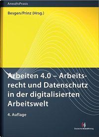 Arbeiten 4.0 - Arbeitsrecht und Datenschutz in der digitalisierten Arbeitswelt