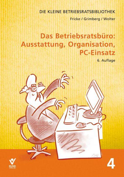 Das Betriebsratsbüro: Ausstattung, Organisation, PC-Einsatz