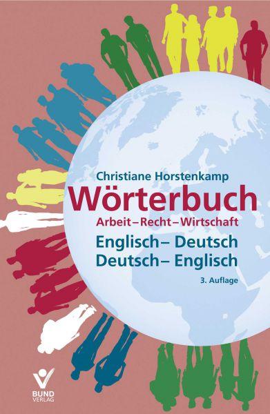 Wörterbuch Arbeit - Recht - WirtschaftEnglisch - Deutsch / Deutsch - Englisch