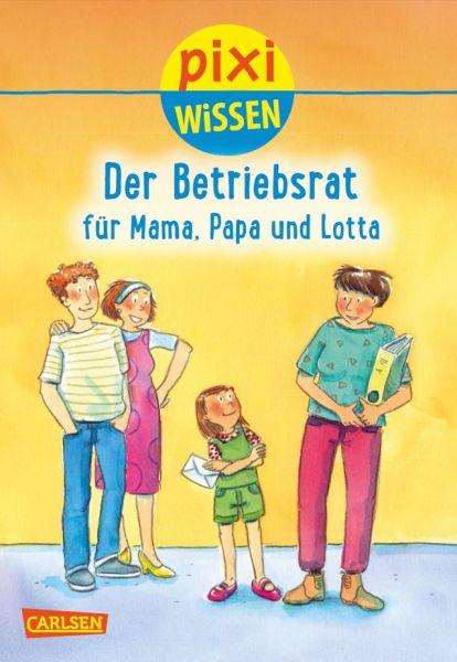 Der Betriebsrat für Mama, Papa und Lotta