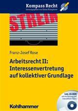 Arbeitsrecht II: Interessenvertretung auf kollektiver Grundlage