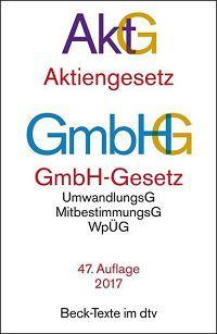 AktG Aktiengesetz - GmbHG GmbH-Gesetz (dtv 5010)
