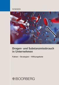 Drogen- und Substanzmissbrauch in Unternehmen