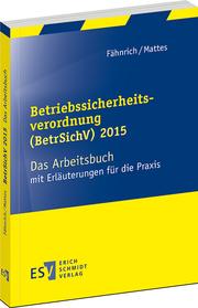 Betriebssicherheitsverordnung (BetrSichV) 2015