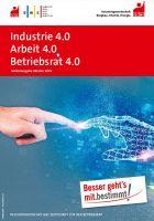 Industrie 4.0 – Arbeit 4.0 – Betriebsrat 4.0